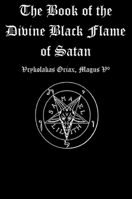 The Book of the Divine Black Flame of Satan Cover Image