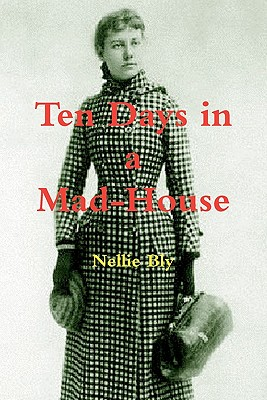 Ten Days in a Mad-House Cover