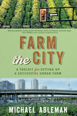 Farm the City: A Toolkit for Setting Up a Successful Urban Farm Cover Image