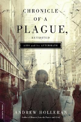Chronicle of a Plague, Revisited: AIDS and Its Aftermath Cover Image