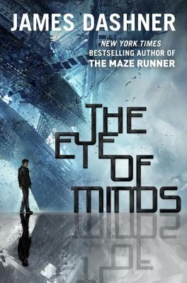 The Eye of Minds (Hardcover) By James Dashner