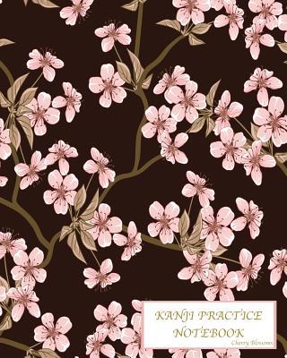 Kanji Practice Notebook-Cherry Blossoms: Genkouyoushi Notebook/Paper/Workbook/ Book, Japanese Writing Practice Book & Notetaking of Kana and Kanji Cha Cover Image