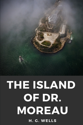 The Island of Dr. Moreau: the island of doctor moreau by H. G. Wells Cover Image