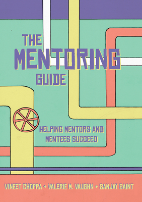 The Mentoring Guide: Helping Mentors and Mentees Succeed Cover Image