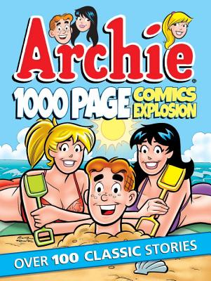 Archie 1000 Page Comics Explosion (Archie 1000 Page Digests) Cover Image