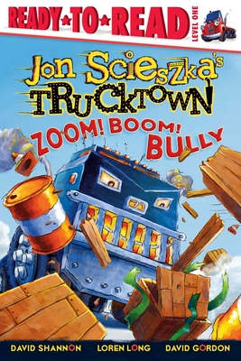 Cover for Zoom! Boom! Bully (Jon Scieszka's Trucktown)