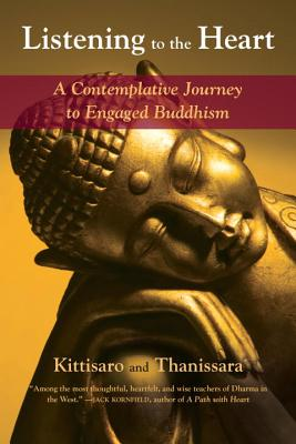 Listening to the Heart: A Contemplative Journey to Engaged Buddhism Cover Image