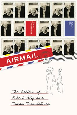 Airmail: The Letters of Robert Bly and Tomas Transtromer Cover Image