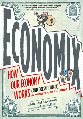 Economix: How Our Economy Works (and Doesn't Work),  in Words and Pictures Cover Image
