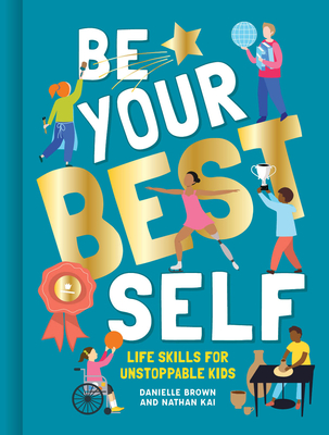 Be Your Best Self: Life Skills for Unstoppable Kids Cover Image