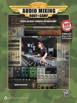 Audio Mixing Boot Camp: Hands-On Basic Training for Musicians, Book & DVD Cover Image