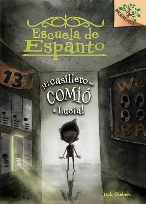 ¡El casillero se comió a Lucía! (Escuela de Espanto #2): A Branches Book Cover Image