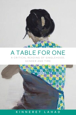 A Table for One: A Critical Reading of Singlehood, Gender and Time Cover Image