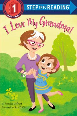 I Love My Grandma! (Step into Reading) Cover Image
