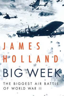 Big Week: The Biggest Air Battle of World War II Cover Image
