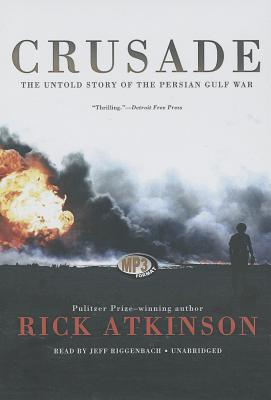 Crusade: The Untold Story of the Persian Gulf War Cover Image