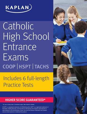 Catholic High School Entrance Exams: COOP * HSPT * TACHS (Kaplan Test Prep) Cover Image