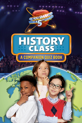 History Class: A Companion Quiz Book (Are You Smarter Than a 5th Grader) Cover Image