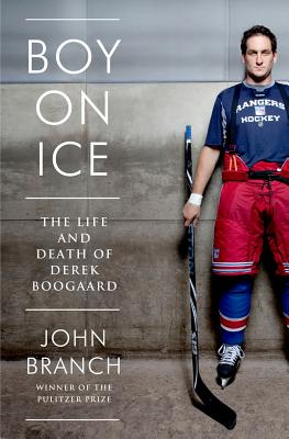 Boy on Ice: The Life and Death of Derek Boogaard Cover Image