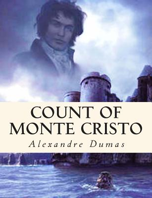Count of Monte Cristo: {Complete & Illustrated} Cover Image