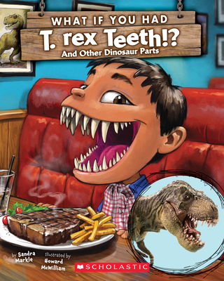 What If You Had T. Rex Teeth?: And Other Dinosaur Parts (What If You Had... ?) Cover Image