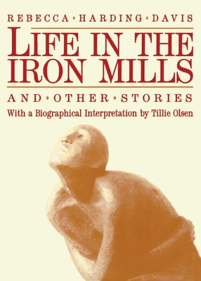 Life in the Iron Mills and Other Stories Cover