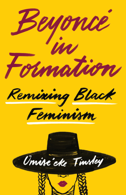 Beyoncé in Formation: Remixing Black Feminism Cover Image