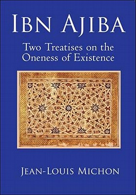 Ibn Ajiba, Two Treatises on the Oneness of Existence Cover