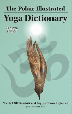 Polair Illustrated Yoga Dictionary: Over 1500 Sanskrit and English Terms Explained Cover Image