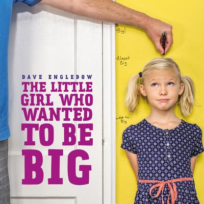 The Little Girl Who Wanted to Be Big Cover Image