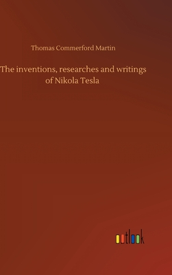 Cover for The inventions, researches and writings of Nikola Tesla