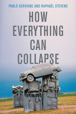 How Everything Can Collapse: A Manual for Our Times Cover Image