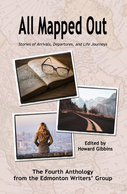 All Mapped Out: Stories of Arrivals, Departures, and Life Journeys Cover Image