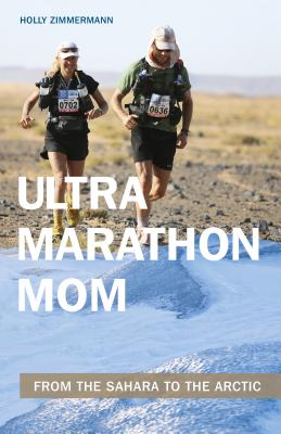 Ultramarathon Mom: From the Sahara to the Arctic Cover Image