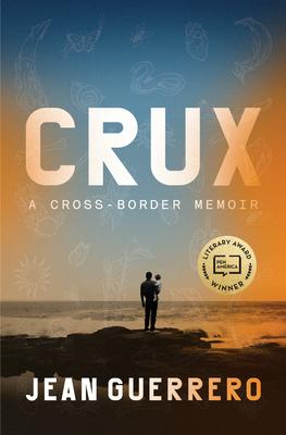 Crux: A Cross-Border Memoir Cover Image