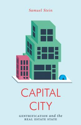 Capital City: Gentrification and the Real Estate State (Jacobin) Cover Image