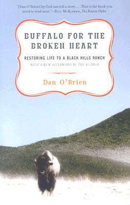 Buffalo for the Broken Heart: Restoring Life to a Black Hills Ranch Cover Image