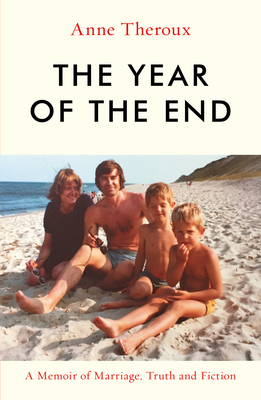 The Year of the End: A Memoir of Marriage, Truth and Fiction cover