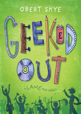 Geeked Out: A Lame New World (Geeked Up #1) Cover Image