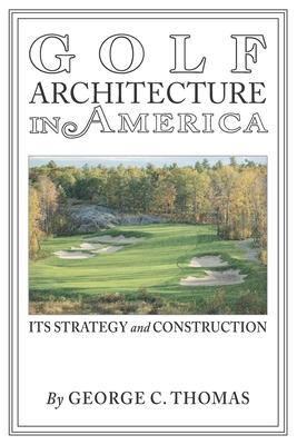 Golf Architecture in America: Its Strategy & Construction (Annotated) Cover Image