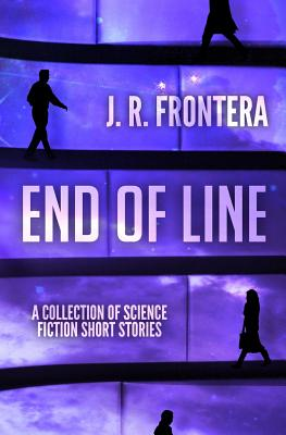 End of Line: A Collection of Science Fiction Short Stories Cover Image