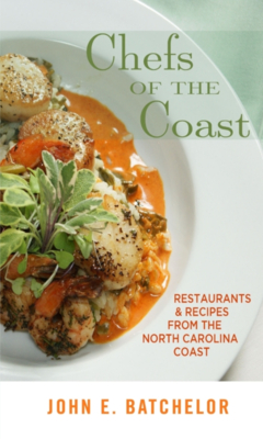 Chefs of the Coast: Restaurants & Recipes from the North Carolina Coast Cover Image