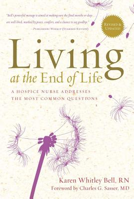 Living at the End of Life: A Hospice Nurse Addresses the Most Common Questions Cover Image