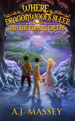 Where Dragonwoofs Sleep and the Fading Creeps Cover Image