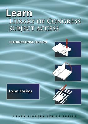 Learn Library Of Congress Subject Access (International Edition) (Learn Library Skills #7) Cover Image