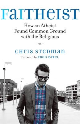 Faitheist: How an Atheist Found Common Ground with the Religious Cover Image