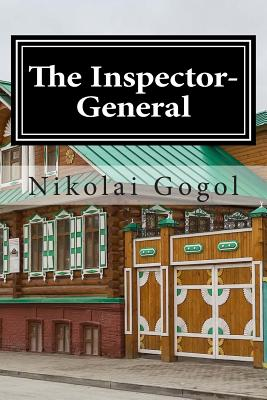 The Inspector-General: (Annotated with Biography) Cover Image