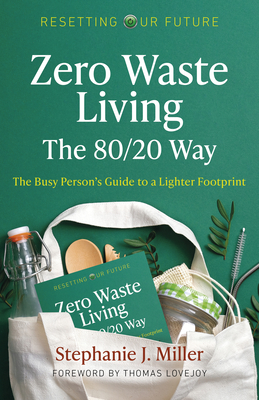 Zero Waste Living, the 80/20 Way: The Busy Person's Guide to a Lighter Footprint Cover Image