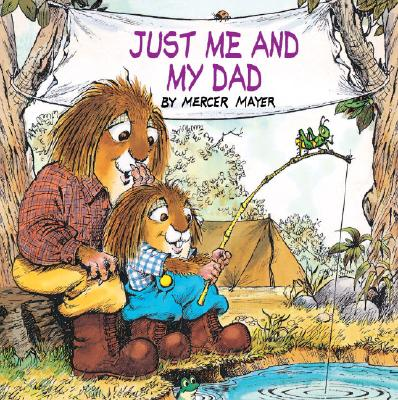 Just Me and My Dad (Little Critter) (Look-Look) Cover Image