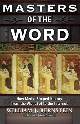 Masters of the Word: How Media Shaped History from the Alphabet to the Internet Cover Image